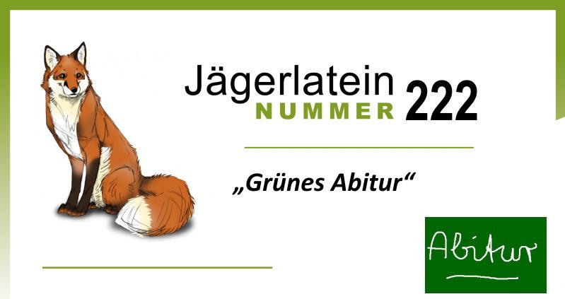 """JAGDSCHEIN – das Märchen vom """"Grünen Abitur"""""""